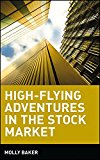 Portada de [(HIGH-FLYING ADVENTURES IN THE STOCK MARKET)] [BY (AUTHOR) MOLLY BAKER] PUBLISHED ON (MAY, 2000)