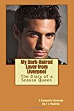 Portada de MY DARK-HAIRED LOVER FROM LIVERPOOL: THE DIARY OF A SCOUSE QUEEN BY J S FLEMING (2016-04-16)