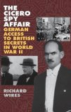 Portada de THE CICERO SPY AFFAIR: GERMAN ACCESS TO BRITISH SECRETS IN WORLD WAR II (PERSPECTIVES ON INTELLIGENCE HISTORY) BY RICHARD WIRES (1999-09-30)