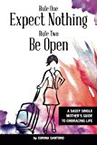 Portada de RULE ONE: EXPECT NOTHING. RULE TWO: BE OPEN: A SASSY SINGLE MOTHER'S GUIDE TO EMBRACING LIFE BY CORINA SANTORO (2015-02-25)