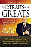 Portada de 12 TRAITS OF THE GREATS: THE TWELVE UNDENIABLE QUALITIES OF UNCOMMON ACHIEVERS, AND HOW YOU CAN MASTER THEM IN YOUR LIFE... RIGHT NOW! BY DAVE MARTIN (2013-05-07)