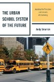 Portada de THE URBAN SCHOOL SYSTEM OF THE FUTURE: APPLYING THE PRINCIPLES AND LESSONS OF CHARTERING (NEW FRONTIERS IN EDUCATION) BY SMARICK, ANDY PUBLISHED BY R&L EDUCATION (2012)