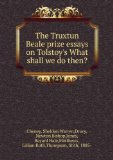 Portada de THE TRUXTUN BEALE PRIZE ESSAYS ON TOLSTOY'S WHAT SHALL WE DO THEN?