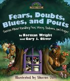 Portada de FEARS, DOUBTS, BLUES, AND POUTS: STORIES ABOUT HANDLING FEAR, WORRY, SADNESS, AND ANGER (WONDER WOODS SERIES) BY WRIGHT, NORMAN, OLIVER, GARY J., DAHL, SHARON (1999) HARDCOVER
