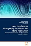 Portada de LASER INTERFERENCE LITHOGRAPHY FOR MICRO- AND NANO-FABRICATION: DESIGN AND DEVELOPMENT OF A PROTOTYPE FOR INDUSTRIAL END-USERS BY AINARA RODRIGUEZ (2011-04-27)