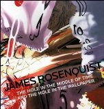 Portada de JAMES ROSENQUIST: THE HOLE IN THE MIDDLE OF TIME AND THE HOLE IN THE WALLPAPER