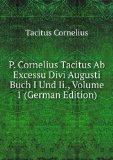Portada de P. CORNELIUS TACITUS AB EXCESSU DIVI AUGUSTI BUCH I UND II., VOLUME 1 (GERMAN EDITION)