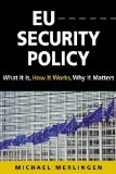 Portada de EU SECURITY POLICY: WHAT IT IS, HOW IT WORKS, WHY IT MATTERS BY MICHAEL MERLINGEN PUBLISHED BY LYNNE RIENNER PUBLISHERS (2011) PAPERBACK