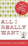 Portada de ALL I REALLY WANT: READINGS FOR A MODERN CHRISTMAS BY CALDWELL, QUINN G. (2014) PAPERBACK