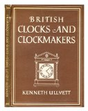 Portada de BRITISH CLOCKS AND CLOCKMAKERS / WITH 8 PLATES IN COLOUR AND 24 ILLUS. IN BLACK & WHITE