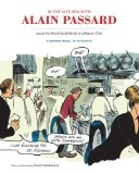 Portada de IN THE KITCHEN WITH ALAIN PASSARD H: INSIDE THE WORLD (AND MIND) OF A MASTER CHEF BY CHRISTOPHE BLAIN (2013) HARDCOVER