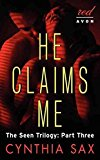 Portada de [(HE CLAIMS ME : THE SEEN TRILOGY: PART THREE)] [BY (AUTHOR) CYNTHIA SAX] PUBLISHED ON (AUGUST, 2013)