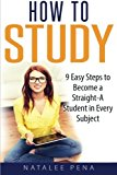 Portada de HOW TO STUDY: THE 9 EASY STEPS TO BECOME A STRAIGHT-A STUDENT IN EVERY SUBJECT (STUDY SKILLS, STUDY GUIDE, HOW TO STUDY) (VOLUME 1) BY NATALE PENA (2016-01-28)