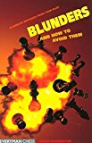 Portada de BLUNDERS AND HOW TO AVOID THEM: ELIMINATE MISTAKES FROM YOUR PLAY BY ANGUS DUNNINGTON (2004-05-01)
