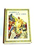 Portada de STORIES OF OUR LORD: A SELECTION OF BIBLE STORIES