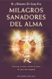 Portada de MILAGROS SANADORES DEL ALMA (ESPIRITUALIDAD Y VIDA INTERIOR)