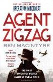 Portada de AGENT ZIGZAG: THE TRUE WARTIME STORY OF EDDIE CHAPMAN: THE MOST NOTORIOUS DOUBLE AGENT OF WORLD WAR II BY MACINTYRE, BEN (2010) PAPERBACK