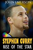 Portada de STEPHEN CURRY: RISE OF THE STAR. FULL COLOR BOOK WITH STUNNING GRAPHICS. THE INSPIRING AND INTERESTING LIFE STORY FROM A STRUGGLING YOUNG BOY TO ... IN HISTORY. (BASKETBALL BOOK FOR KIDS) BY JOHN EMERSON (2016-06-22)