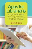 Portada de APPS FOR LIBRARIANS: USING THE BEST MOBILE TECHNOLOGY TO EDUCATE, CREATE, AND ENGAGE BY HENNIG, NICOLE (2014) PAPERBACK