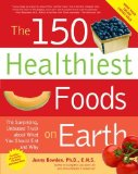 Portada de THE 150 HEALTHIEST FOODS ON EARTH: THE SURPRISING. UNBIASED TRUTH ABOUT WHAT YOU SHOULD EAT AND WHY BY JONNY BOWDEN ( 2007 ) PAPERBACK