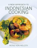 Portada de A NEW APPROACH TO INDONESIAN COOKING BY VON HOLZEN, HEINZ (2015) HARDCOVER