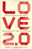 Portada de LOVE 2.0: HOW OUR SUPREME EMOTION AFFECTS EVERYTHING WE FEEL, THINK, DO, AND BECOME BY FREDRICKSON PH.D., BARBARA L. (2013) HARDCOVER