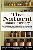 Portada de THE NATURAL HOME PHARMACY: PEER INSIDE TO SEE WHAT A NATURAL DOC HAS USED OVER THE LAST 20 YEARS TO KEEP HER OWN FAMILY WHOLE AND HEALTHY BY MCQUINN DHHP,, ALLYSON A (2014) PAPERBACK