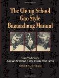 Portada de BY YISHENG, GAO THE CHENG SCHOOL GAO STYLE BAGUAZHANG MANUAL: GAO YISHENG'S BAGUA TWISTING-BODY CONNECTED PALM (2013) PAPERBACK