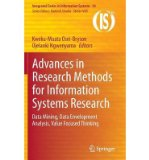 Portada de ADVANCES IN RESEARCH METHODS FOR INFORMATION SYSTEMS RESEARCH. DATA MINING, DATA ENVELOPMENT ANALYSIS, VALUE FOCUSED THINKING