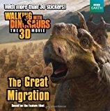 Portada de WALKING WITH DINOSAURS: THE GREAT MIGRATION (WALKING WITH DINOSAURS: THE 3D MOVIE) BY BRIGHT, J. E. (2013) PAPERBACK