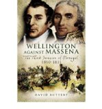 Portada de [( WELLINGTON AGAINST MASSENA: THE THIRD INVASION OF PORTUGAL 1810-1811 )] [BY: DAVID BUTTERY] [OCT-2007]