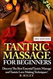 Portada de [(TANTRIC MASSAGE FOR BEGINNERS : DISCOVER THE BEST ESSENTIAL TANTRIC MASSAGE AND TANTRIC LOVE MAKING TECHNIQUES!)] [BY (AUTHOR) R RILEY] PUBLISHED ON (MAY, 2015)
