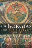 Portada de THE BORGIAS AND THEIR ENEMIES, 1431-1519 BY CHRISTOPHER HIBBERT (1-SEP-2009) PAPERBACK