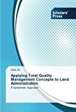 Portada de APPLYING TOTAL QUALITY MANAGEMENT CONCEPTS TO LAND ADMINISTRATION: A SYSTEMATIC APPROACH BY ZAHIR ALI (2013-12-04)