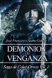 Portada de DEMONIOS DE VENGANZA: SAGA DE CALET-ORNAY VOL. I