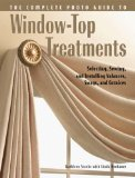 Portada de COMPLETE PHOTO GUIDE TO WINDOW TOP TREATMENTS: SELECTING, SEWING AND INSTALLING VALANCES, SWAGS AND CORNICES BY STOEHR, KATHLEEN, NEUBAUER, LINDA (2006)