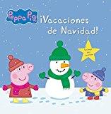 PEPPA PIG. PRIMERAS LECTURAS 13. ?VACACIONES DE NAVIDAD! BY VV.AA. (2015-11-19)