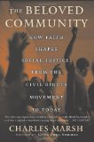 Portada de THE BELOVED COMMUNITY: HOW FAITH SHAPES SOCIAL JUSTICE FROM THE CIVIL RIGHTS MOVEMENT TO TODAY BY MARSH, CHARLES PUBLISHED BY BASIC BOOKS (2006)