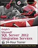 Portada de [(KNIGHT'S MICROSOFT SQL SERVER 2012 INTEGRATION SERVICES 24-HOUR TRAINER)] [BY (AUTHOR) BRIAN KNIGHT ] PUBLISHED ON (DECEMBER, 2012)