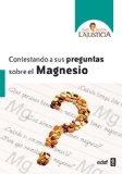 Portada de CONTESTANDO A SUS PREGUNTAS SOBRE EL MAGNESIO: 1 (BIBLIOTECA ANA MARÍA LAJUSTICIA)