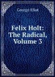 Portada de FELIX HOLT: THE RADICAL, VOLUME 3