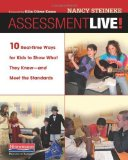 Portada de ASSESSMENT LIVE!: 10 REAL-TIME WAYS FOR KIDS TO SHOW WHAT THEY KNOW--AND MEET THE STANDARDS BY STEINEKE, NANCY (2009) PAPERBACK