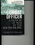 Portada de COMBAT OFFICER: A MEMOIR OF WAR IN THE SOUTH PACIFIC BY CHARLES H. WALKER (2004-08-01)