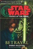 Portada de BETRAYAL (STAR WARS: LEGACY OF THE FORCE) BY ALLSTON, AARON (2006) HARDCOVER