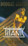 Portada de DOUGLAS ADAMS' STARSHIP TITANIC: A NOVEL BY TERRY JONES (30-NOV-1997) PAPERBACK