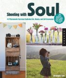 Portada de SHOOTING WITH SOUL: 44 PHOTOGRAPHY EXERCISES EXPLORING LIFE, BEAUTY AND SELF-EXPRESSION - FROM FILM TO SMARTPHONES, CAPTURE IMAGES USING CAMERAS FROM YESTERDAY AND TODAY. BY CAVE, ALESSANDRA (2013) PAPERBACK
