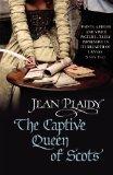 Portada de THE CAPTIVE QUEEN OF SCOTS (MARY STUART SERIES: VOLUME 2) BY PLAIDY, JEAN (2007) PAPERBACK