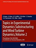 Portada de [(TOPICS IN EXPERIMENTAL DYNAMICS SUBSTRUCTURING AND WIND TURBINE DYNAMICS: VOLUME 2 : PROCEEDINGS OF THE 30TH IMAC, A CONFERENCE ON STRUCTURAL DYNAMICS, 2012)] [EDITED BY R. MAYES ] PUBLISHED ON (MAY, 2014)