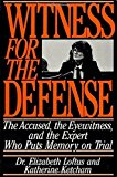 Portada de WITNESS FOR THE DEFENSE: THE ACCUSED, THE EYEWITNESSES, AND THE EXPERT WHO PUTS MEMORY ON TRIAL BY ELIZABETH LOFTUS (1991-03-01)