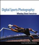 Portada de DIGITAL SPORTS PHOTOGRAPHY: TAKE WINNING SHOTS EVERY TIME 1ST EDITION BY TIMACHEFF, SERGE, KARLINS, DAVID (2005) PAPERBACK